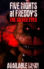 FNAF Story The Silver Eyes (fanfiction) by Kissh2021