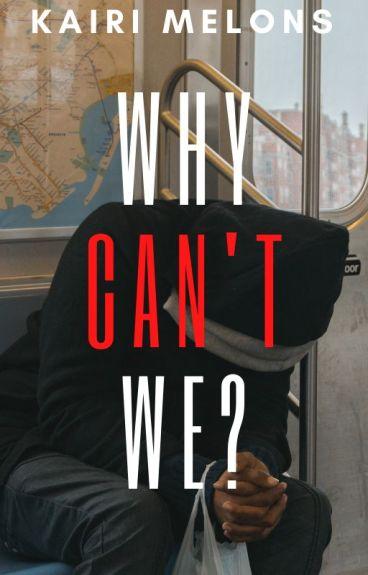 why can't we? | chanbaek