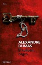 El Tulipán Negro - Alexandre Dumas by NoBrokenHeart