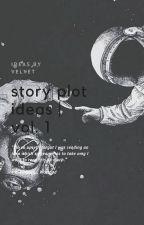 Story Plot Ideas    [Vol. 1] by TumblrBriar