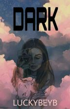 DARK by luckybeyb
