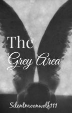 The Grey Area by Silentmoonwolf111