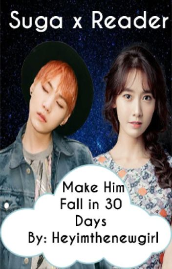 Make Him Fall In 30 Days (Yoongi x Reader)