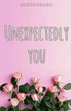 Unexpectedly You by sophielrcn