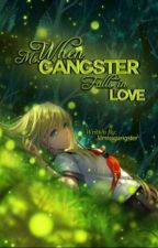 When Ms. Gangster Falls In Love #Wattys2017 by lilmissgangster