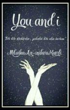 You And I by MilaikaAz-zahraKurdi