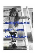 Adoptada Por One Direction {Terminada} by Ameliatorrico12
