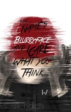 My Name's Blurryface and I Care What You Think by Nameofperson84