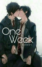ONE WEEK [Yaoi] [BoyxBoy] [Completed] by shiningbreezexx