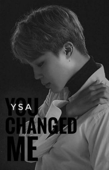 You Changed Me (Park Jimin X Reader)