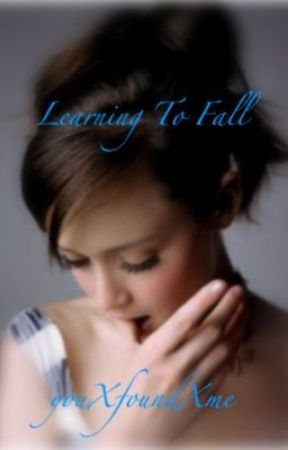 Learning to Fall by youXfoundXme