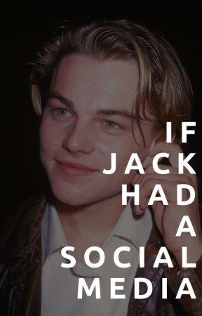 If Jack Dawson Had a Social Media by exolanes
