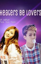 Haters Be Lovers[ Sehun FANFICTION ] by xyxly_