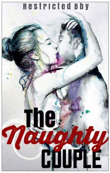The Naughty Couple (SUPER DUPER LATE UPDATE)