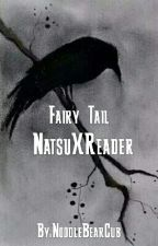 Fairy Tail natsu x reader by KitsuneCole