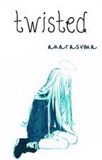 twisted    [k] project  by anarasvma