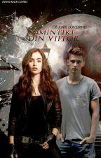 Amintiri Din Viitor by Ana_Love12345