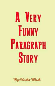 A Very Funny Paragraph Story by hihiisawesome