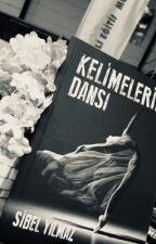 KELİMELERİN DANSI (YAKINDA RAFLARDA) by Okur_Yazar_Annecik