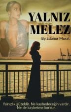 YALNIZ MELEZ by edanur_murat