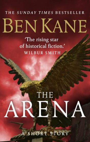 The Arena (Prequel to Hunting The Eagles)