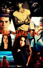 The Other Side // Dylan O'Brien FF by LiasLife