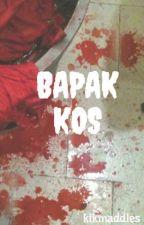 BAPAK KOS by kikmaddles