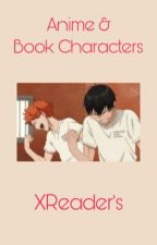 Anime and Book Characters X Reader by GalaxyM32