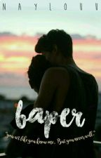 Baper (on hold) by naylouu