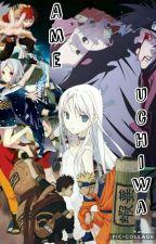 Naruto fanfiction: Ame Uchiwa (réécriture) by Wingil48