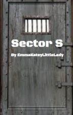 Sector S by EmmaKateyLittleLady
