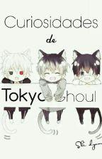 Curiosidades de Tokyo Ghoul by Shi-dyoms
