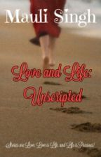 Love and Life: Unscripted by mauli_29