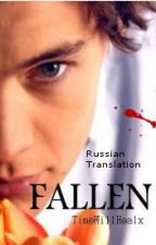 Fallen [Harry Styles] {Russian translation} by delfiminho