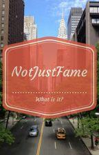 About NotJustFame by NotJustFame
