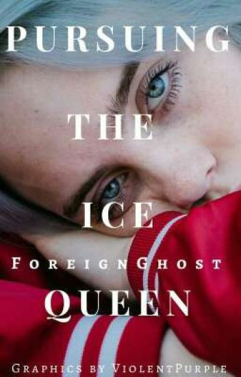 Pursuing The Ice Queen