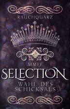 Selection MMFF - Wahl des Schicksals(abgeschlossen) by Rauchquarz
