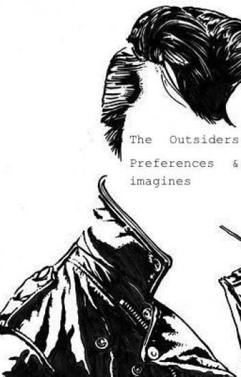 The Outsiders Preferences&imagines