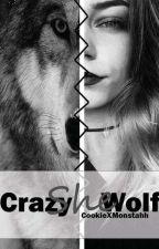Crazy She Wolf by CookieXMonstahh