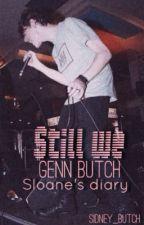 Still we || Genn Butch by Sidney_Butch