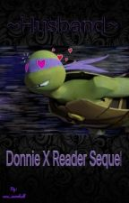 »Our New Life Together« Donnie X Reader (Sequel) by 5sos_tacos