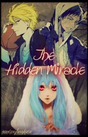 The Hidden Miracle (kuroko no basket fanfic)  by annimefreakxx