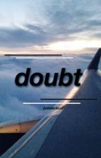 doubt // mgc by jetblackcal
