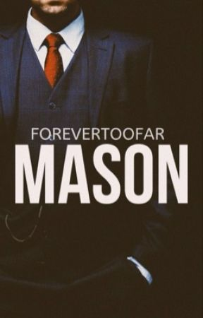 MASON by forevertoofar