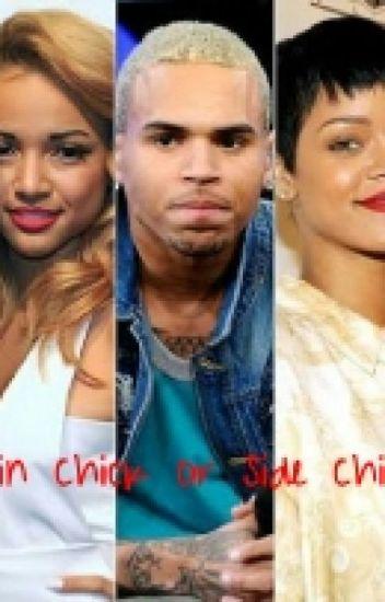 f619e02abe4d35 Main Chick Or Side Chick (Chris Brown) - Segosicous - Wattpad