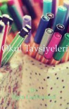 Okul Tavsiyeleri by peaceful1324