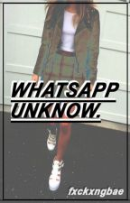 Whatsapp unknown by fxckxngbae