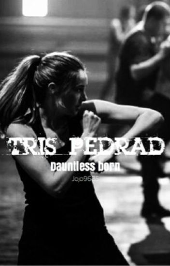 Tris Pedrad Dauntless Born