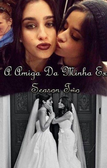 A Amiga Da Minha Ex. (2nd season)
