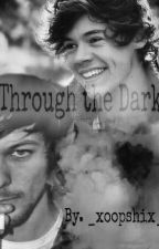 Through the dark |l.s| by xlarrybitchx